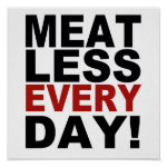 Meatless Every Day Print