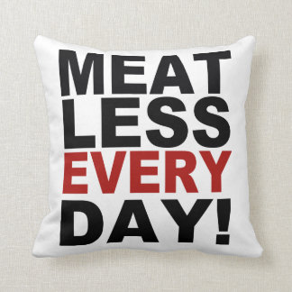 Meatless Every Day Throw Pillow