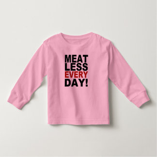 Meatless Every Day Toddler T-shirt