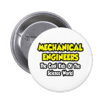 Mech Engineers...Cool Kids of Science World Button