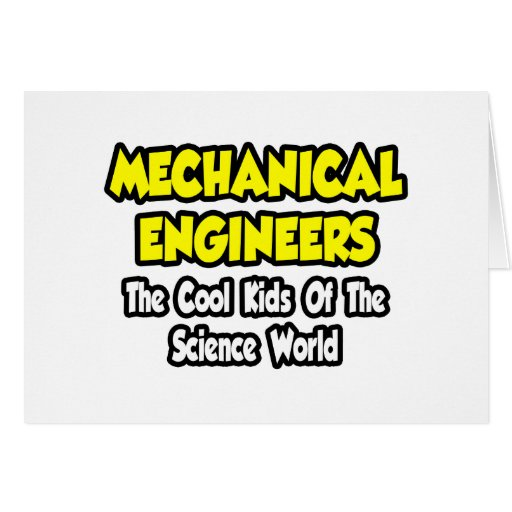 Mech Engineers...Cool Kids of Science World Greeting Card