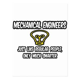 Mech Engineers...Regular People, Only Smarter Postcard