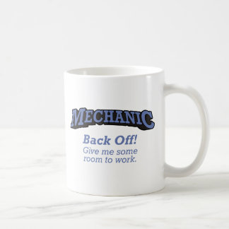 Mechanic / Back Off Coffee Mug