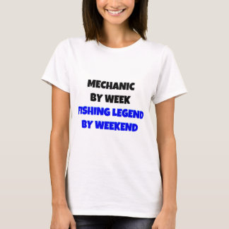 Mechanic by Week Fishing Legend By Weekend T-Shirt