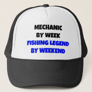 Mechanic by Week Fishing Legend By Weekend Trucker Hat