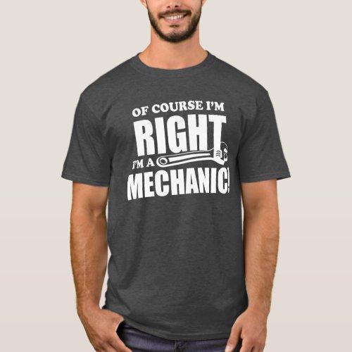 Mechanic is Always Right funny work humor job tee
