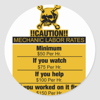 Mechanic labor rates - Caution Classic Round Sticker