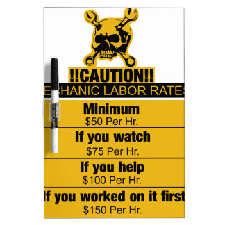 Mechanic labor rates - Caution Dry-Erase Board