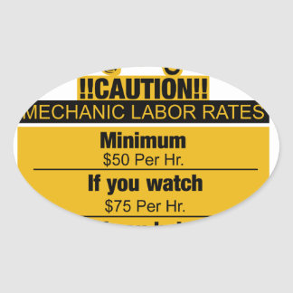 Mechanic labor rates - Caution Oval Sticker