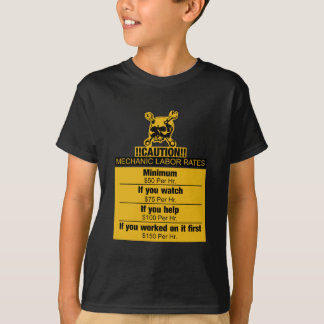 Mechanic labor rates - Caution T-Shirt