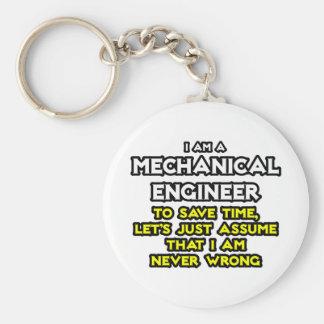 Mechanical Engineer...Assume I Am Never Wrong Key Chain