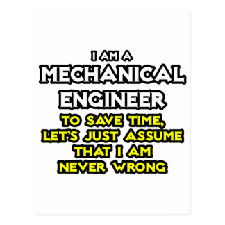 Mechanical Engineer...Assume I Am Never Wrong Postcard
