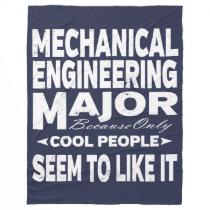 Mechanical Engineer College Major Only Cool People Fleece Blanket