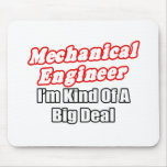 Mechanical Engineer...Kind of a Big Deal Mousepads