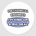 Mechanical Engineer...Kind of a Big Deal Round Stickers