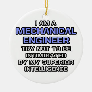 Mechanical Engineer ... Superior Intelligence Double-Sided Ceramic Round Christmas Ornament