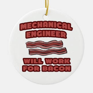 Mechanical Engineer .. Will Work For Bacon Double-Sided Ceramic Round Christmas Ornament