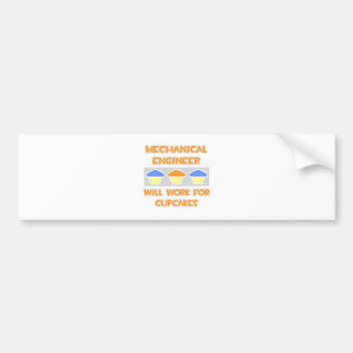 Mechanical Engineer ... Will Work For Cupcakes Bumper Sticker