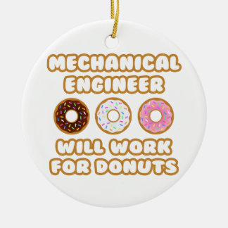 Mechanical Engineer .. Will Work For Donuts Double-Sided Ceramic Round Christmas Ornament