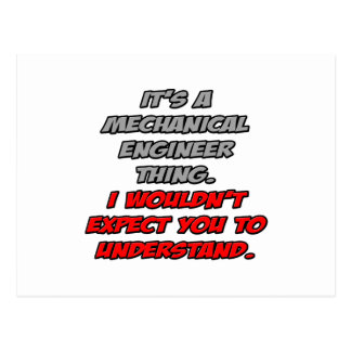 Mechanical Engineer .. You Wouldn't Understand Postcard