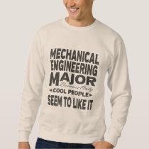 Mechanical Engineering College Major Cool People Sweatshirt