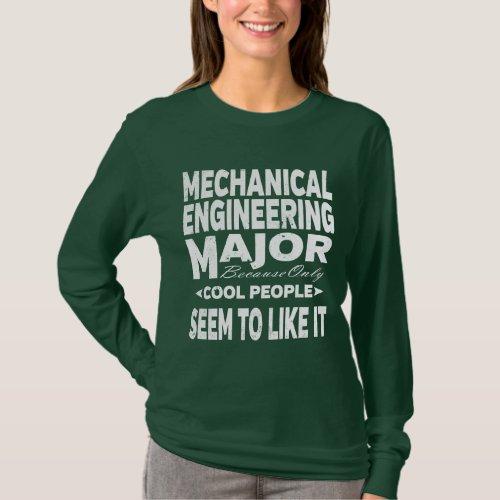 Mechanical Engineering College Major Cool People T-Shirt