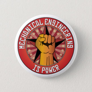 Mechanical Engineering Is Power Pinback Button