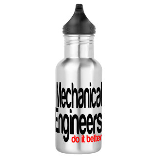 Mechanical Engineers Do It Better Stainless Steel Water Bottle