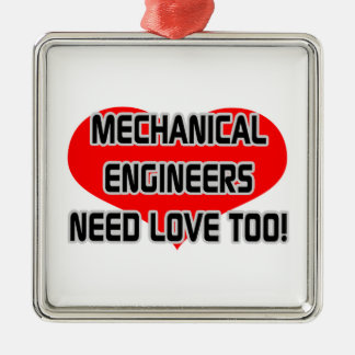 Mechanical Engineers Need Love Too Square Metal Christmas Ornament