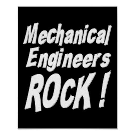 Mechanical Engineers Rock! Poster Print