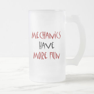 Mechanics Have More Fun 16 Oz Frosted Glass Beer Mug