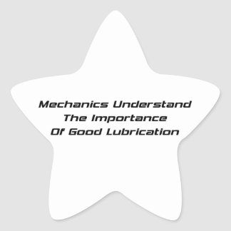 Mechanics Understand The Importance Of Good Lubric Star Sticker