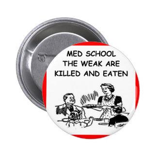 med school button