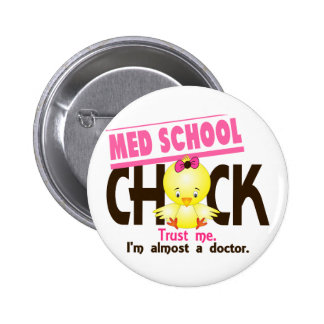 Med School Chick 3 Button