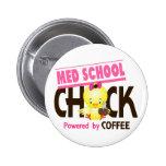Med School Chick 4 2 Inch Round Button