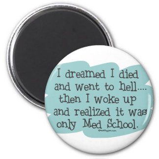 Med School or Hell? 2 Inch Round Magnet
