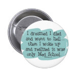 Med School or Hell? Pinback Button