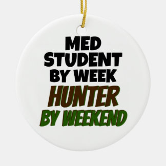 Med Student by Day Hunter by Weekend Ceramic Ornament