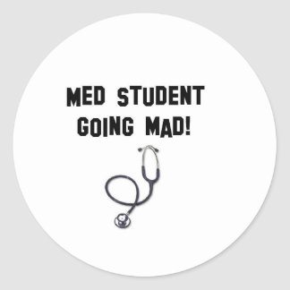 med student going mad classic round sticker