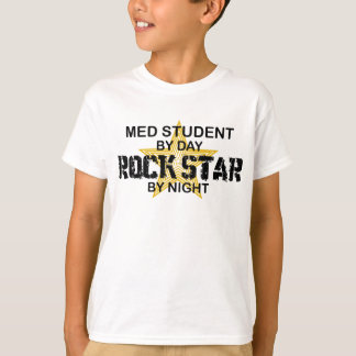 Med Student Rock Star by Night T-Shirt