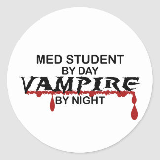 Med Student Vampire by Night Classic Round Sticker