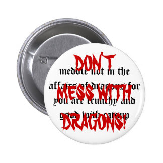 Meddle not with Dragons Pins