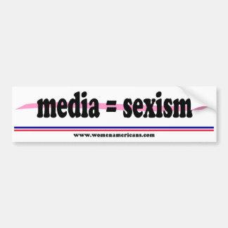 Media = sexism bumper sticker
