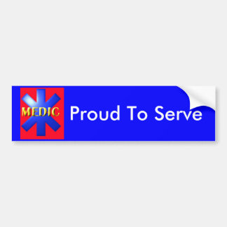 MEDIC, Proud To Serve Bumper Stickers