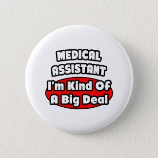 Medical Assistant ... Big Deal Button