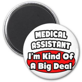 Medical Assistant ... Big Deal Refrigerator Magnet