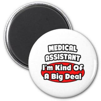 Medical Assistant ... Big Deal Fridge Magnets