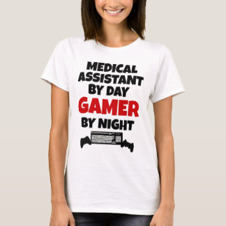 Medical Assistant by Day Gamer by Night T-Shirt
