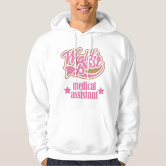 Medical Assistant Gift (Worlds Best) Hoodie