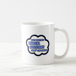 Medical Assistant .. Livin' The Dream Classic White Coffee Mug